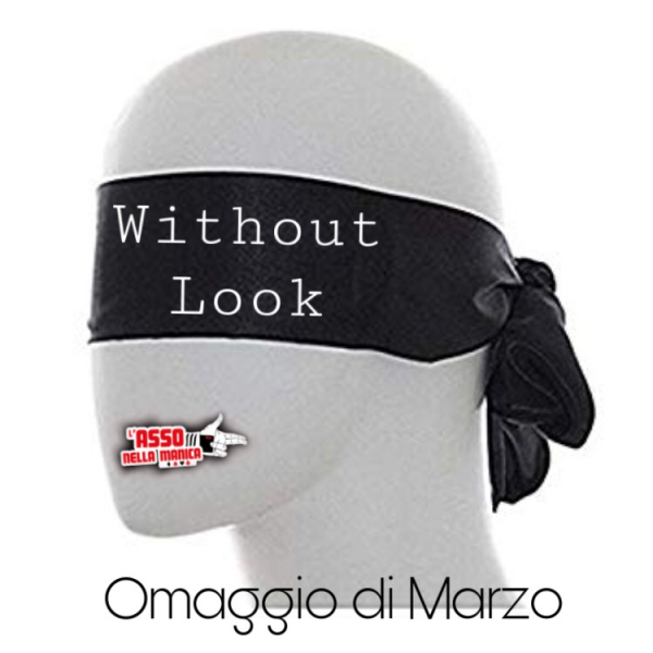 "Tutorial Omaggio di Marzo | ""Without look"" (Download da Sito)"