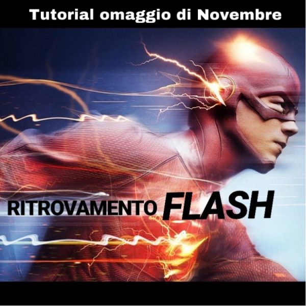"Tutorial Omaggio di Novembre | ""Ritrovamento Flash"" (Download da Sito)"