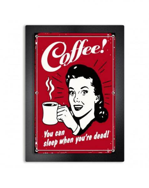 COFFEE! You can sleep when you're dead! – Quadro arredo a rilievo